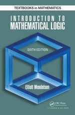 Introduction to Mathematical Logic : Discrete Mathematics and Its Applications - Elliott Mendelson