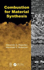 Combustion for Material Synthesis - Alexander S. Rogachev