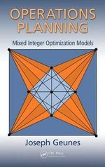 Operations Planning : Mixed Integer Optimization Models - Joseph Geunes