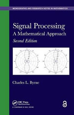 Signal Processing : A Mathematical Approach, Second Edition - Charles L. Byrne
