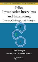 Police Investigative Interviews and Interpreting : Context, Challenges, and Strategies - Sedat Mulayim