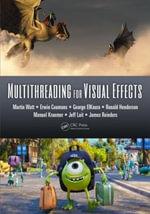 Multithreading for Visual Effects - Martin Watt