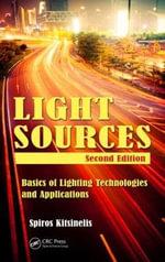 Light Sources : Basics of Lighting Technologies and Applications - Spyridon Kitsinelis