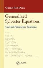 Generalized Sylvester Equations : Unified Parametric Solutions - Guang-Ren Duan