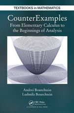 CounterExamples : From Elementary Calculus to the Beginnings of Analysis - Andrei Bourchtein