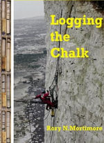 Logging the Chalk - Rory N. Mortimore
