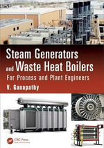 Steam Generators and Waste Heat Boilers : For Process and Plant Engineers - V. Ganapathy