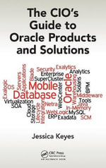 The CIO's Guide to Oracle Products and Solutions - Jessica Keyes