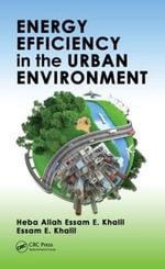 Energy Efficiency in the Urban Environment : Mechanical and Aerospace Engineering Series - Heba Allah Essam E. Khalil