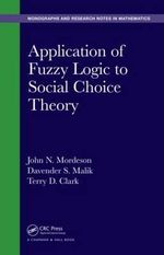 Application of Fuzzy Logic to Social Choice Theory : Monographs and Research Notes in Mathematics - John N. Mordeson