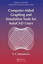 Computer-Aided Graphing and Simulation Tools for Autocad Users - P.A. Simionescu