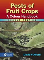 Pests of Fruit Crops : A Colour Handbook, Second Edition - David V. Alford
