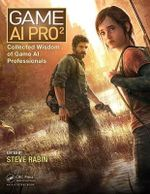 Game AI Pro 2 : Collected Wisdom of Game AI Professionals
