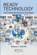 Ready Technology : Fast-Tracking New Business Technologies - Stephen J. Andriole