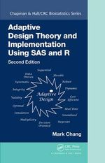 Adaptive Design Theory and Implementation Using SAS and R, Second Edition - Mark Chang