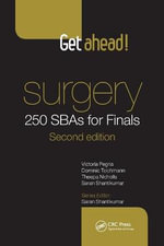 Get Ahead! Surgery : 250 SBAS for Finals, Second Edition - Victoria  Pegna