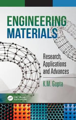 Engineering Materials : Research, Applications and Advances - K. M. Gupta