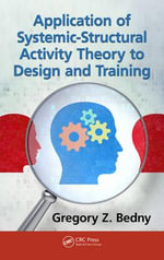 Application of Systemic-Structural Activity Theory to Design and Training - Gregory Z. Bedny