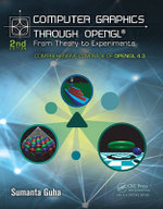 Computer Graphics Through OpenGL : From Theory to Experiments, Second Edition - Sumanta Guha