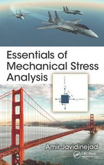 Essentials of Mechanical Stress Analysis - Amir Javidinejad