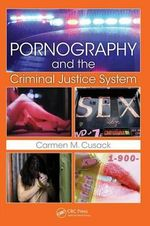 Pornography and the Criminal Justice System - Carmen M. Cusack