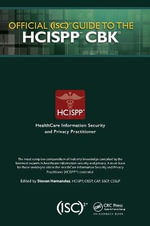 Official (Isc)2 Guide to the Hcispp Cbk - Steven Hernandez