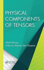 Physical Components of Tensors - Wolf Altman