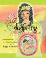 Dayspring : Fearfully and Wonderfully Made - Indya A Rennie