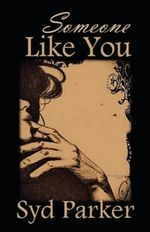 Someone Like You - Syd Parker