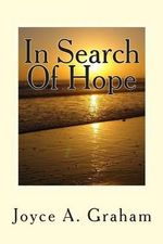 In Search of Hope - Joyce A Graham