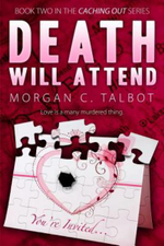 Death Will Attend : Book 2 in the Caching Out Series - Morgan C Talbot