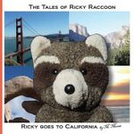 Ricky Goes to California : Ricky Goes to San Francisco, Yosemite National Park, Joshua Tree National Park, San Diego - M Moose