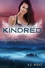 Kindred (Book 2, the Watcher Chronicles) - S J West