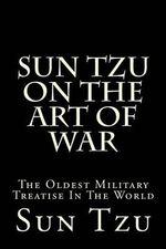 Sun Tzu on the Art of War : The Oldest Military Treatise in the World - Sun Tzu