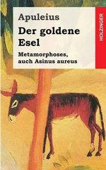 Der Goldene Esel : Metamorphoses, Auch Asinus Aureus - Deceased Apuleius