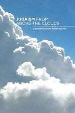Judaism from Above the Clouds - Leibel Estrin