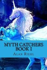Myth Catchers Book I : Dad's Pants - Alan Riehl