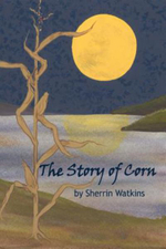 The Story of Corn - Sherrin Watkins