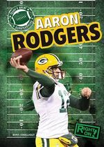 Aaron Rodgers : Today's Great Quarterbacks - Ryan Nagelhout