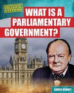 What Is a Parliamentary Government? - Karen Latchana Kenney