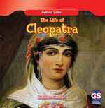 The Life of Cleopatra - Kathleen Connors
