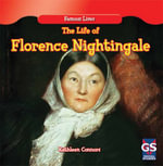 The Life of Florence Nightingale - Kathleen Connors