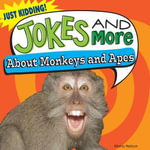 Jokes and More about Monkeys and Apes - Maria Nelson