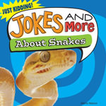 Jokes and More about Snakes - Maria Nelson