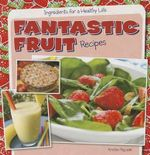 Fantastic Fruit Recipes - Kristen Rajczak