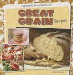 Great Grain Recipes - Kristen Rajczak