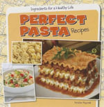 Perfect Pasta Recipes - Kristen Rajczak