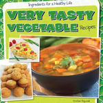Very Tasty Vegetable Recipes - Kristen Rajczak