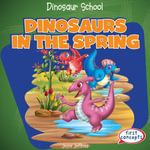 Dinosaurs in the Spring - Joyce Jeffries