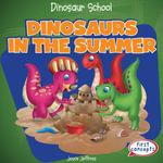Dinosaurs in the Summer - Joyce Jeffries
